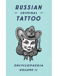 Russian Criminal Tattoo Encyclopaedia Volume 2